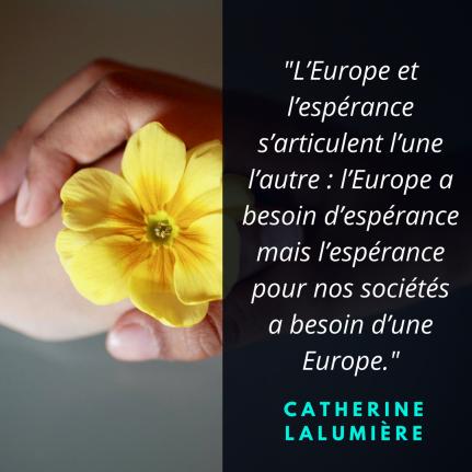 L_Europe et l_espérance s_articulent l_une l_autre _ l_Europe a besoin d_espérance mais l_espérance pour nos sociétés a besoin d_une Europe.