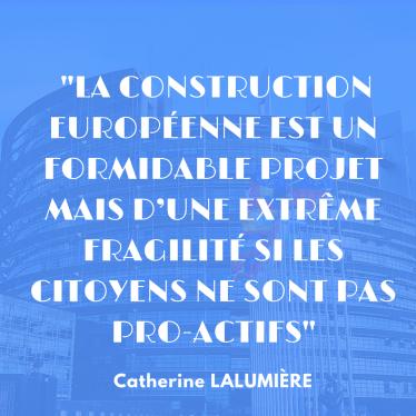 la construction européenne est un formidable projet mais d_une extrême fragilité si les citoyens ne sont pas pro-actifs